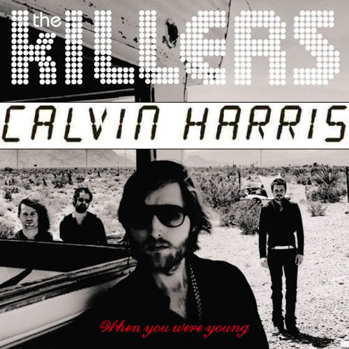 Killers- When We Were Young (Calvin Harris remix)